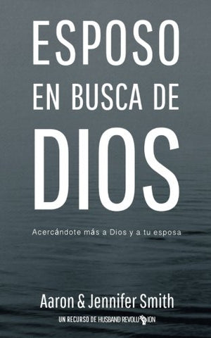 Esposo En Busca De Dios: Acercandote mas a Dios y a tu esposa - Book - Marriage After God