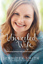 Load image into Gallery viewer, The Unveiled Wife: Embracing Intimacy with God and Your Husband by Jennifer Smith - Book - Marriage After God