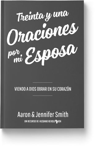Treinta y una Oraciones por mi Esposa: Viendo A Dios Obrar En Su Corazon - Book - Marriage After God