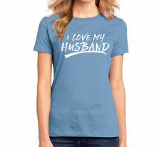 Load image into Gallery viewer, I Love My Husband Brushed Shirts - T-Shirt - Marriage After God