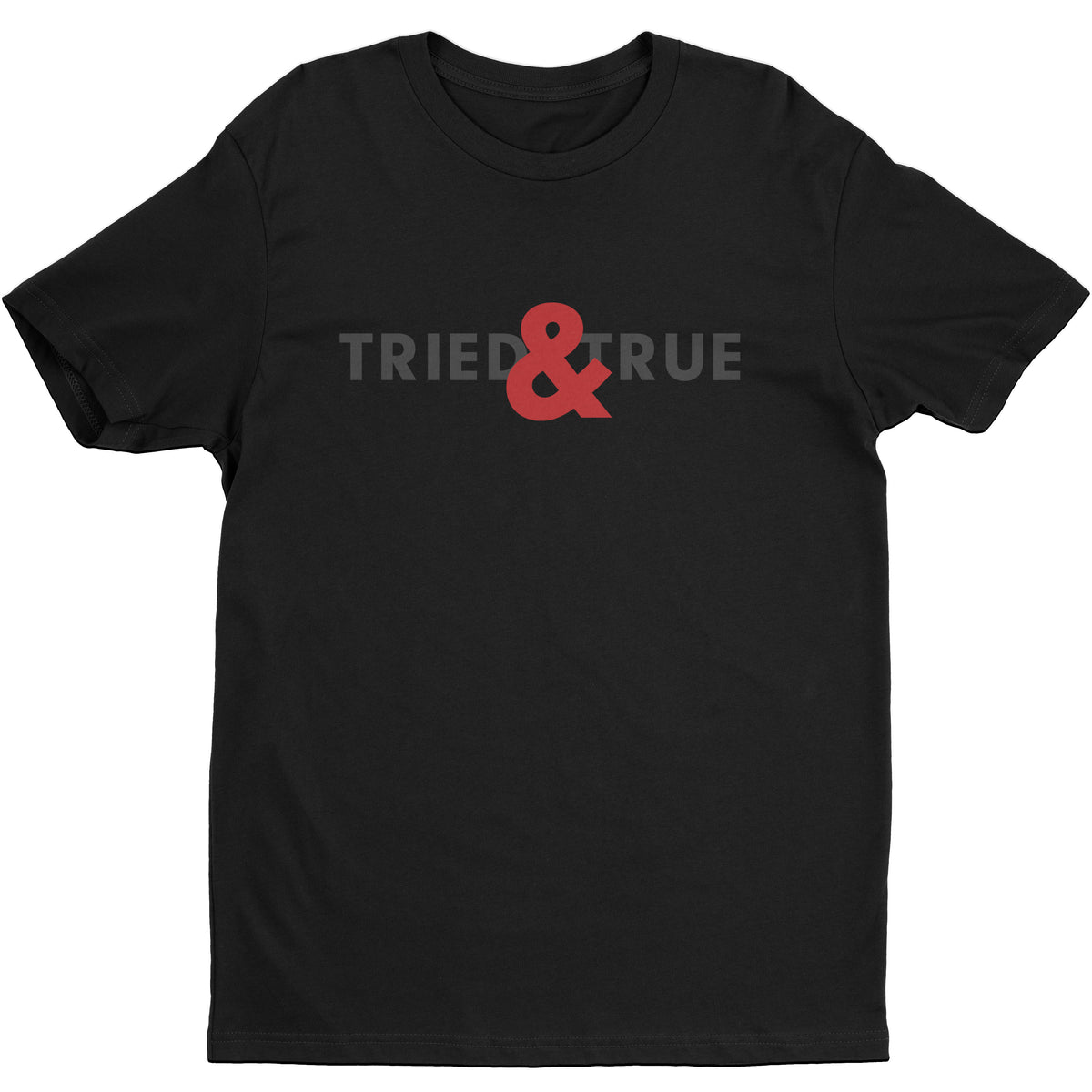 Tried & True Shirt - T-Shirt - Marriage After God