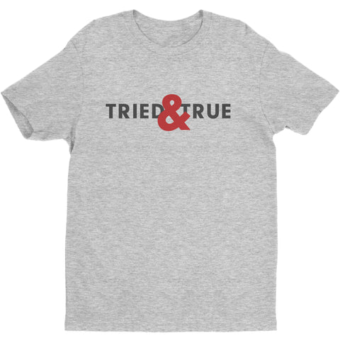 Tried & True Shirt