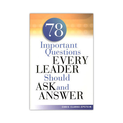 78 Important Questions Every Leader Should Ask and Answer (Book)