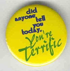 Did Anyone Tell You Today, You're Terrific! Button