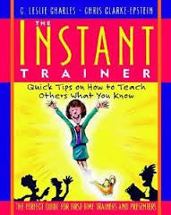 The Instant Trainer: Quick Tips on How to Teach Others What You Know (Book)