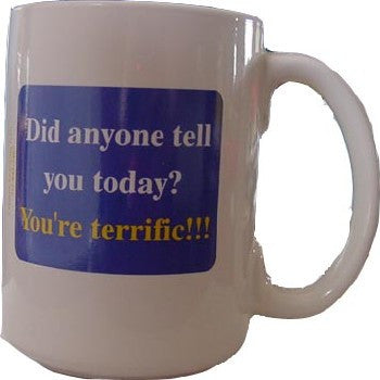 Did Anyone Tell You Today You're Terrific? Mug