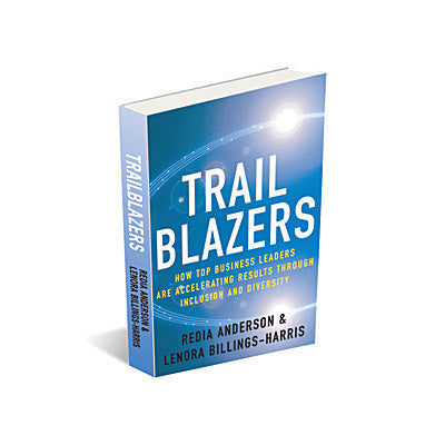 Trailblazers:  How Top Business Leaders are Accelerating Results Through Inclusion and Diversity (Hardcover Book)