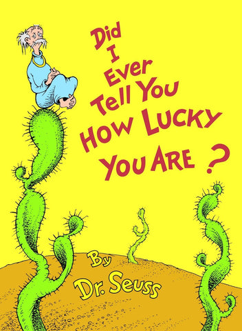 LIBRO DID I EVER TELL YOU HOW LUCKY YOU ARE?