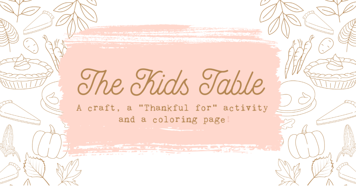 The Kids Table: A craft, a Thankful for activity and a coloring page!