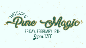 Pure Magic: St. Patty's Day Drop Details!