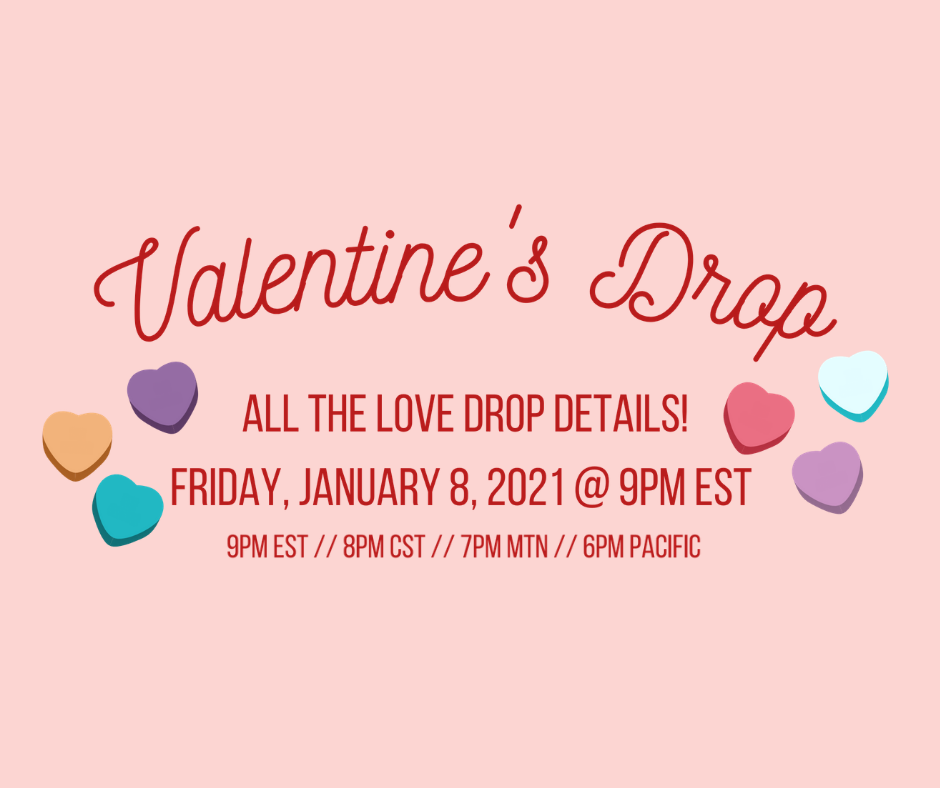 VALENTINE'S DAY DROP!