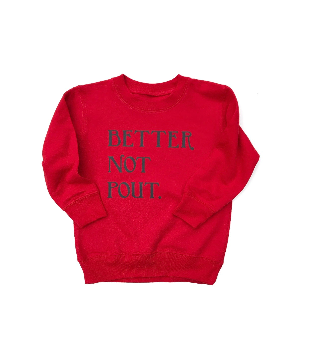 Christmas Red Better Not Pout Crewneck