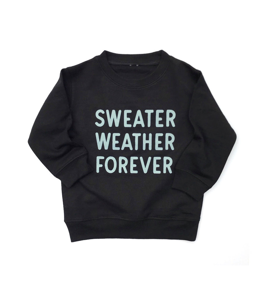 Sweater Weather Forever, black