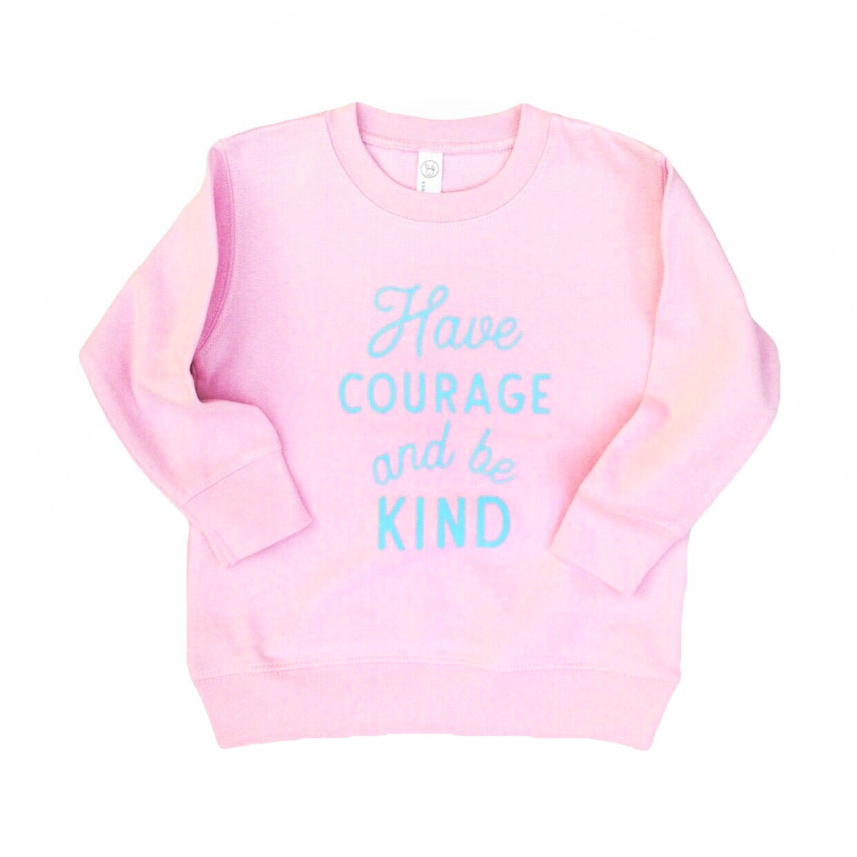 Pink Have Courage and Be Kind