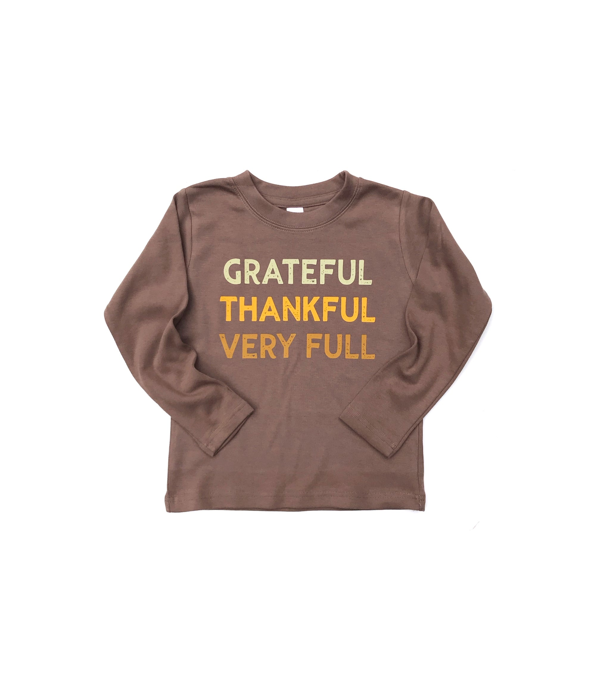 Grateful Thankful Very Full, Long sleeve Mocha