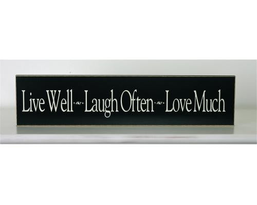 Live Well, Laugh Often, Love Much!