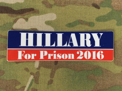 Hillary for Prison 2016 Sticker - Free Shipping