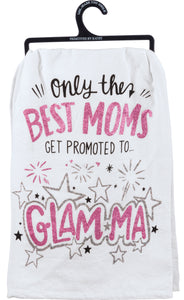 Dish Towel - Best Moms Get Promoted To Glam-Ma