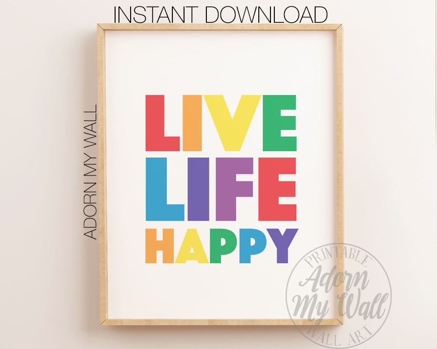 Live Life Happy Rainbow Printable
