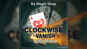 Clockwise Vanish by Ra Magic Shop and Julio Sanchez video DOWNLOAD - Fabbrica Magia