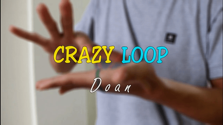 Crazy Loop by Doan video DOWNLOAD - Fabbrica Magia