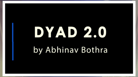 DYAD 2.0 by Abhinav Bothra video DOWNLOAD - Fabbrica Magia