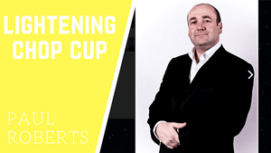 Lightening Chop Cup by Paul Roberts video DOWNLOAD - Fabbrica Magia