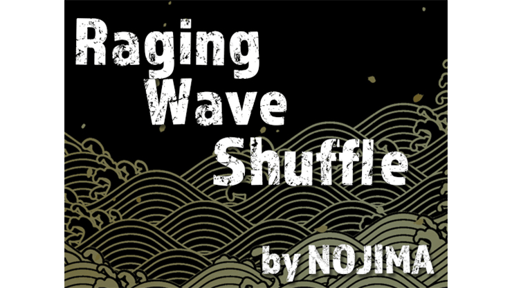 Raging Wave Shuffle by NOJIMA video DOWNLOAD - Fabbrica Magia