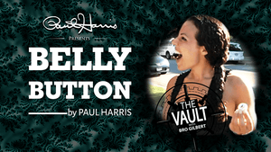 The Vault - Belly Button by Paul Harris video DOWNLOAD - Fabbrica Magia