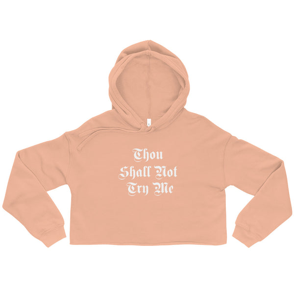 Thou Shall Not Try Me Crop Hoodie