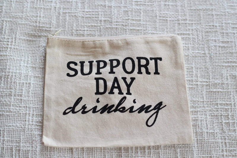 """Support day drinking"" Pouch Storage"