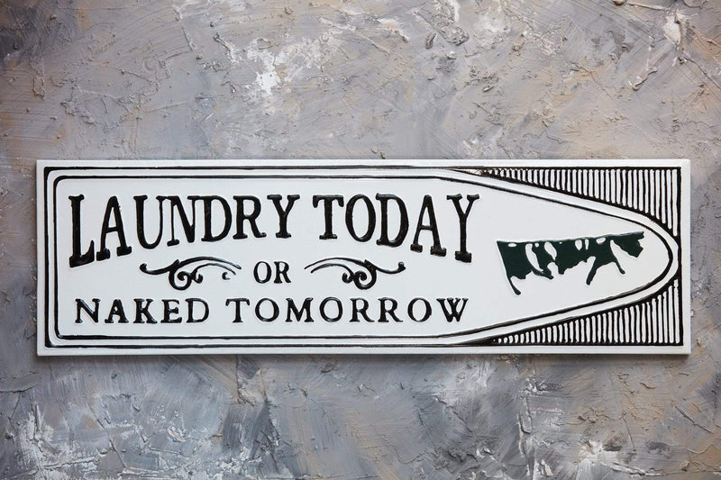 "28.5"" Laundry Today Sign"