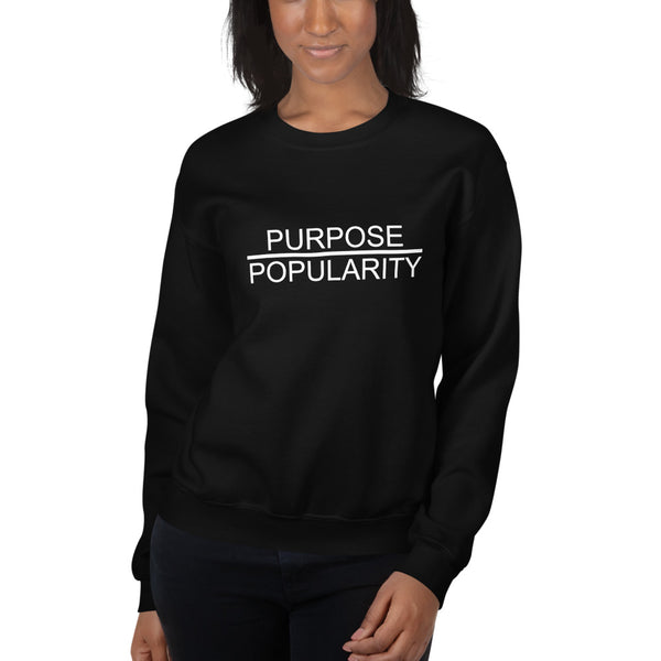 Purpose Over Popularity Women's Sweatshirt