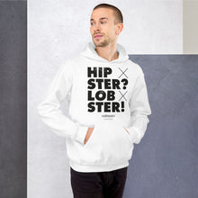 Load image into Gallery viewer, Hipster? Lobster! Hoodie - Unisex – White - SorryIamRich