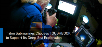 Triton Submarines Chooses Panasonic TOUGHBOOK to Support Deep-Sea Exploration