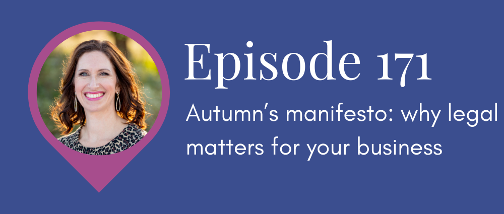 Autumn's manifesto: why legal matters for your business (S5E171 Legal Road Map podcast).png