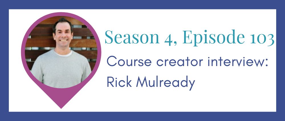 Course creator interview: Rick Mulready (Legal Road Map® Podcast S4E103)