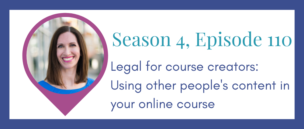 Legal for course creators: using other people's content in your online course (Legal Road Map® Podcast S4E110)