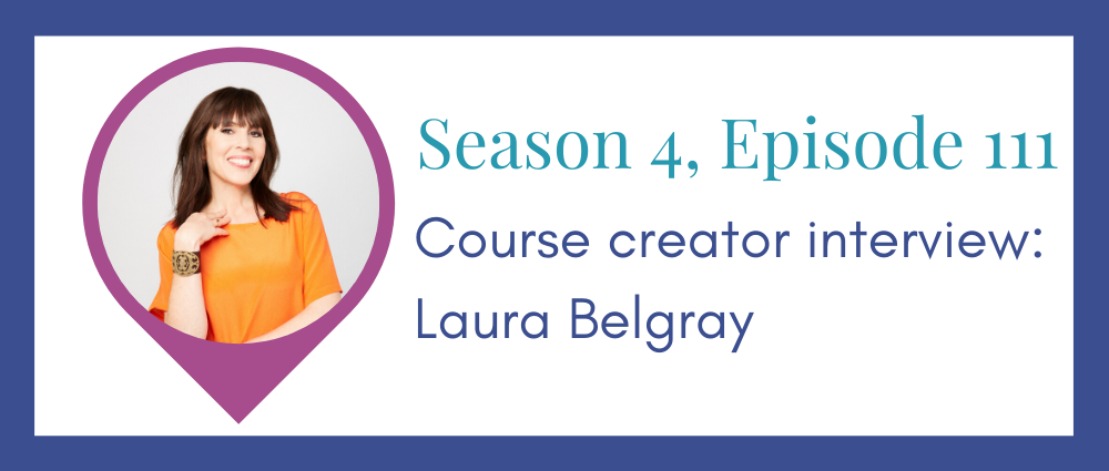 Course creator interview: Laura Belgray (with juicy details about her Marie Forleo collab!) (Legal Road Map® Podcast S4E111)