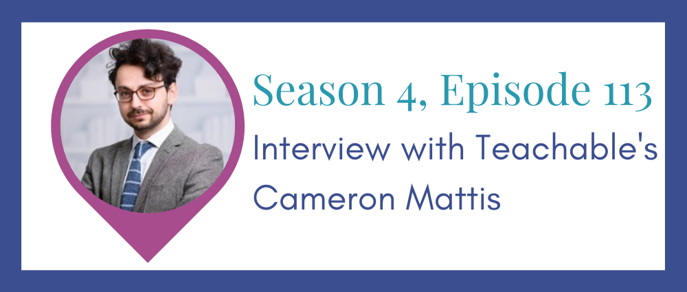 Interview with Teachable's Cameron Mattis (Legal Road Map® Podcast S4E113)