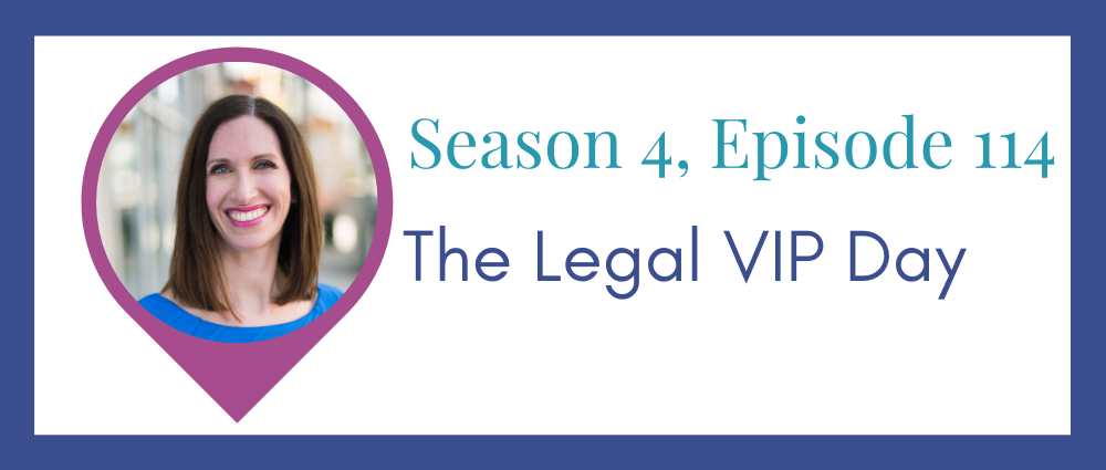 The AWB Firm Legal VIP Day (Legal Road Map® Podcast S4E114)