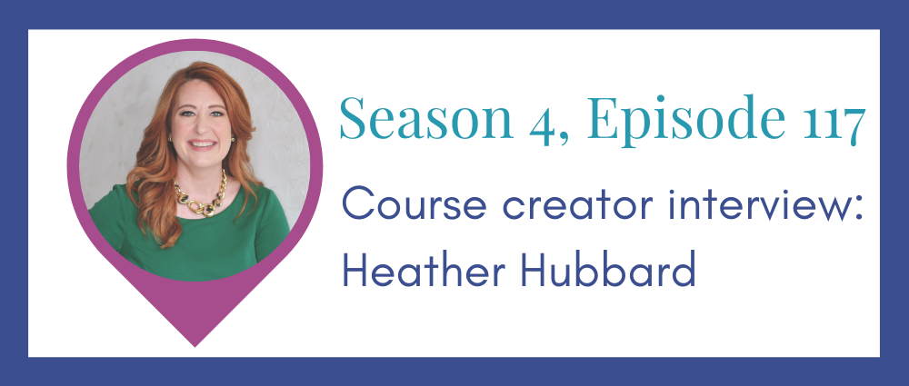 Course creator interview: Heather Hubbard (Legal Road Map® Podcast S4E117)