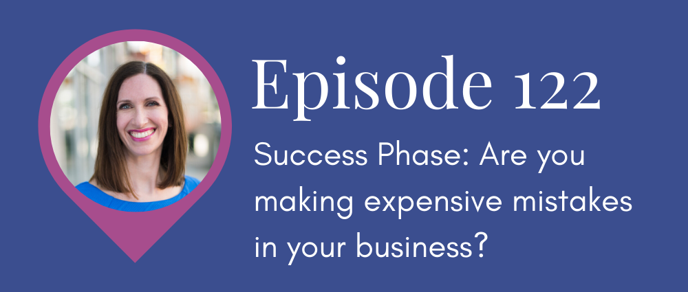 Success Phase: Are you making expensive mistakes in your business? (Legal Road Map® Podcast S5E122)