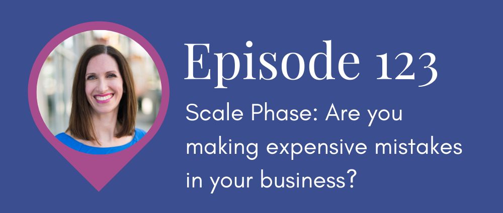 Scale Phase: Are you making expensive mistakes in your business? (Legal Road Map® Podcast S5E123)