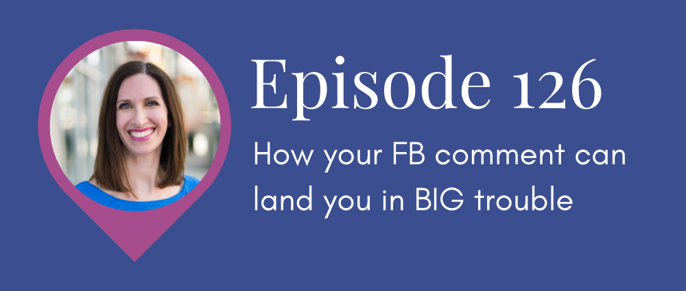 How your Facebook comment can land you in BIG trouble (Legal Road Map® Podcast S5E126)