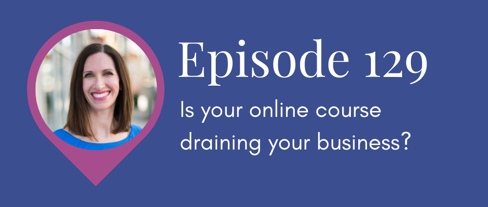 Is your online course draining your business, or a profit generator? (Legal Road Map® Podcast S5E129)