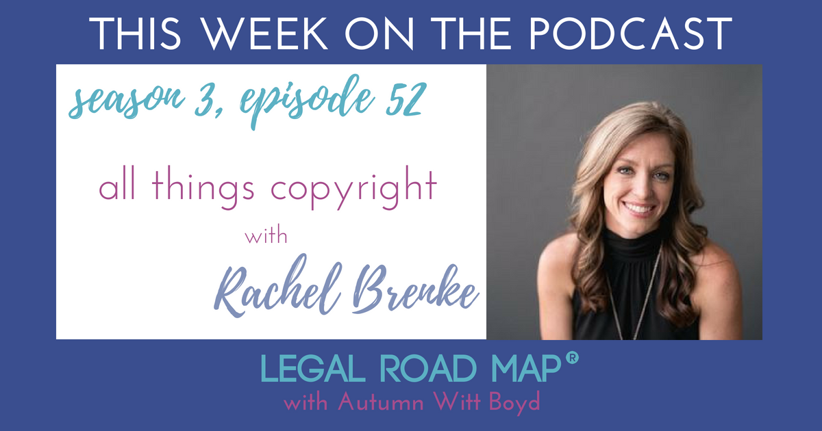 Copyright tips and tricks for your business – training with Rachel Brenke (Legal Road Map® Podcast S3E52)