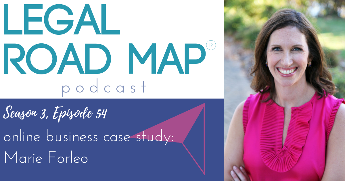 Marie Forleo – Online business case study (Legal Road Map® Podcast S3E54)