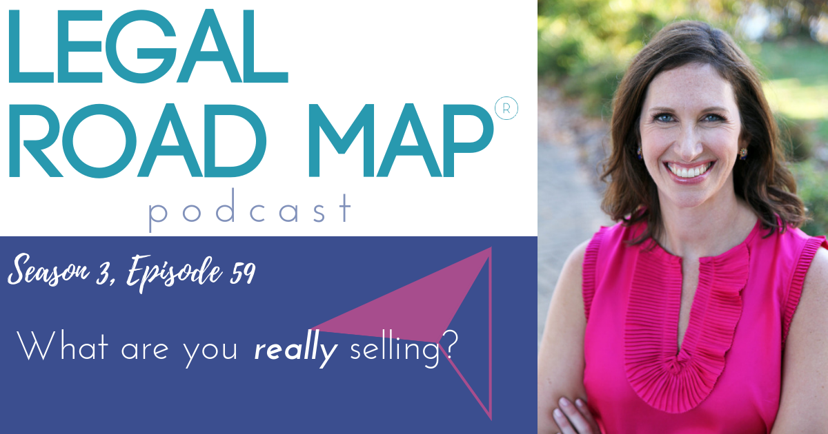 Selling your business – What are you really selling (Legal Road Map® Podcast S3E59)