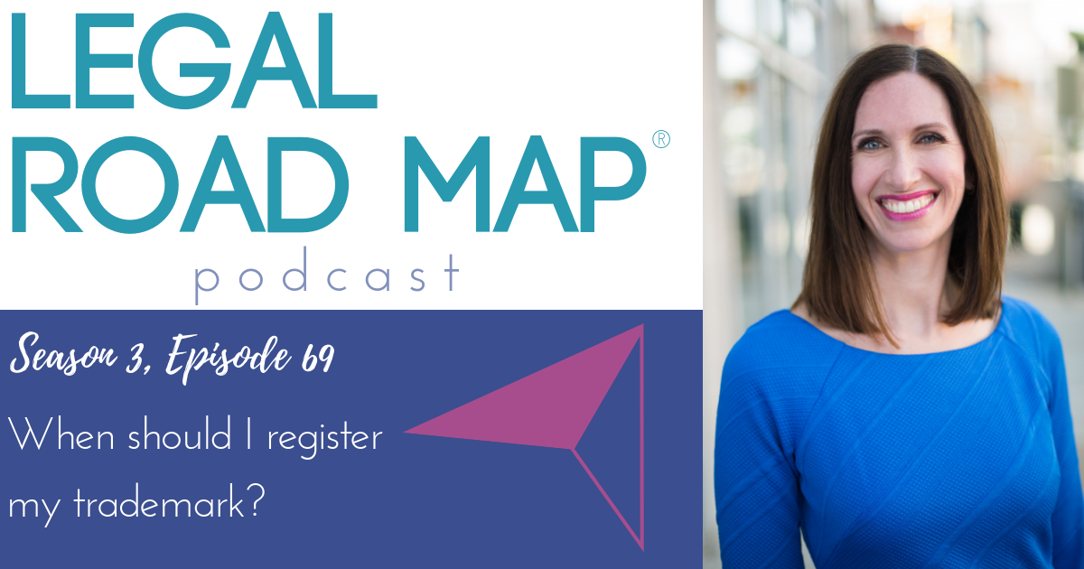 WHEN should I register my trademark (Legal Road Map® Podcast S3E69)